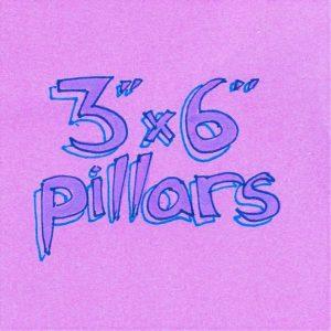 "3"" x 6"" Pillars"