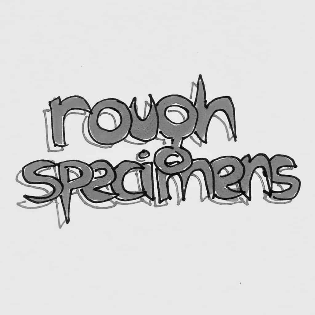Rough Specimens