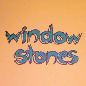 Window Stones