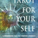 Tarot for Your Self: A Workbook for the Inner Journey (35th Anniversary Edition)