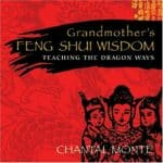 Grandmother's Feng Shui Wisdom: Teaching the Dragon Ways