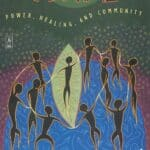 Ritual: Power, Healing and Community