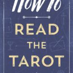 How to Read the Tarot
