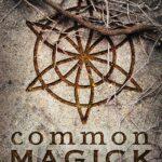 Common Magick: Origins and Practices of British Folk Magick